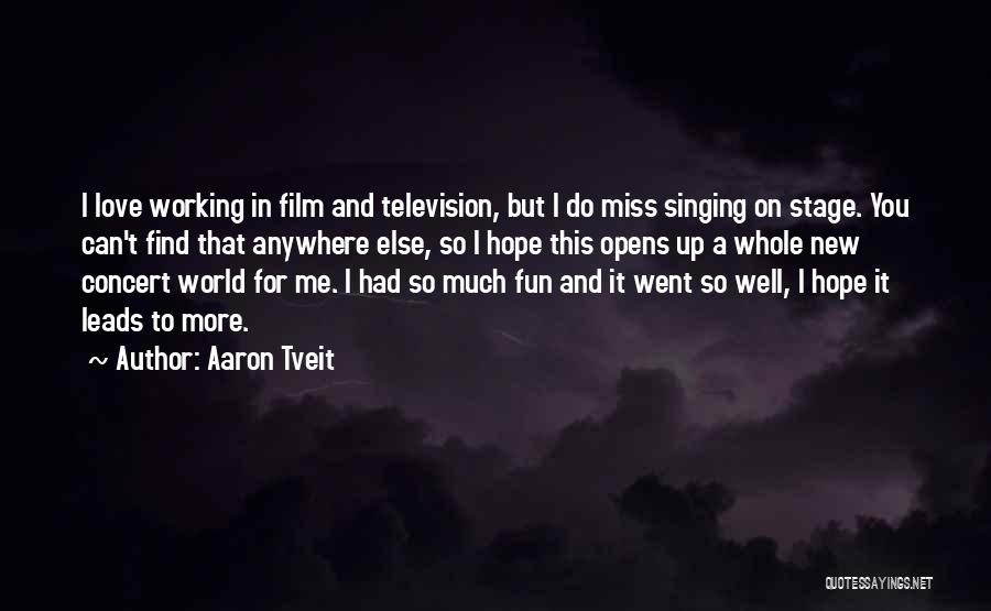 Miss And Love Quotes By Aaron Tveit