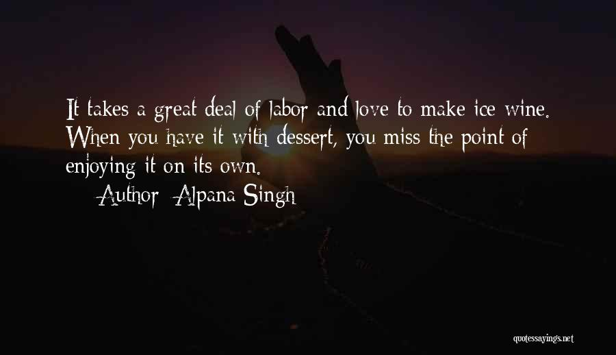 Miss And Love Quotes By Alpana Singh