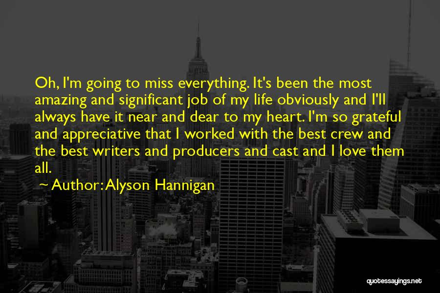 Miss And Love Quotes By Alyson Hannigan