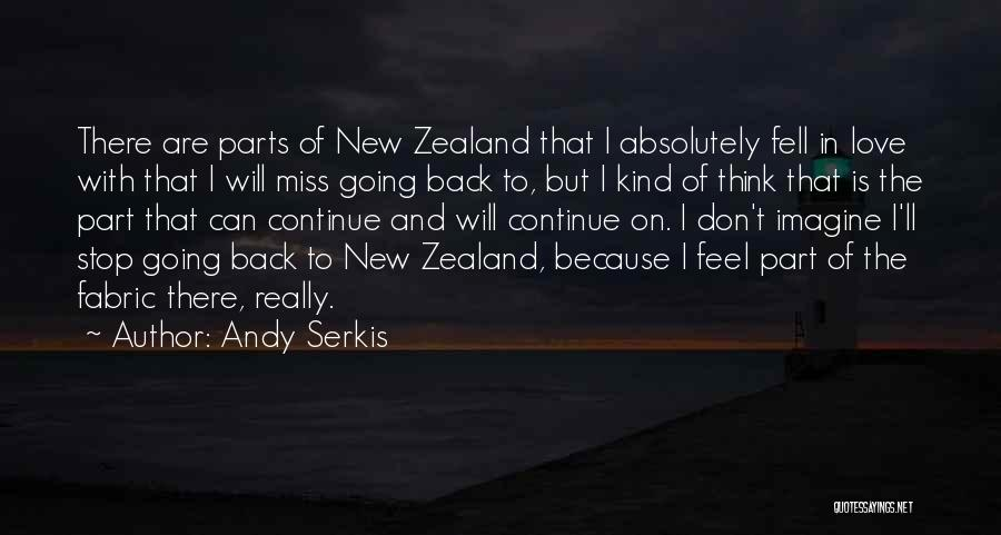 Miss And Love Quotes By Andy Serkis