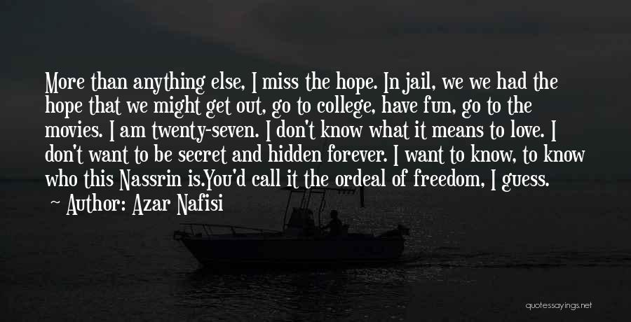 Miss And Love Quotes By Azar Nafisi