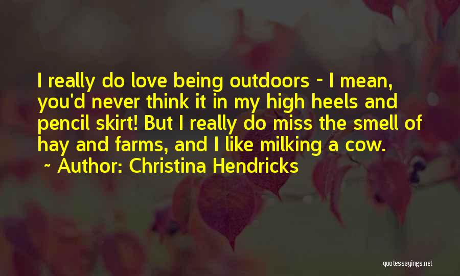 Miss And Love Quotes By Christina Hendricks