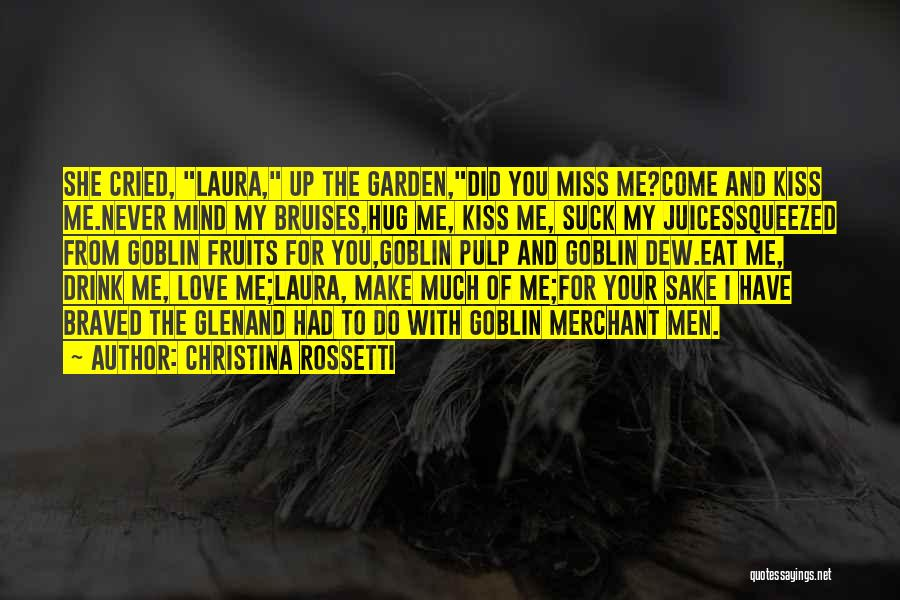 Miss And Love Quotes By Christina Rossetti