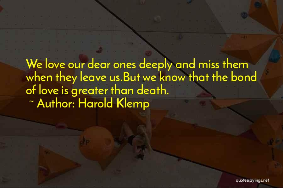 Miss And Love Quotes By Harold Klemp