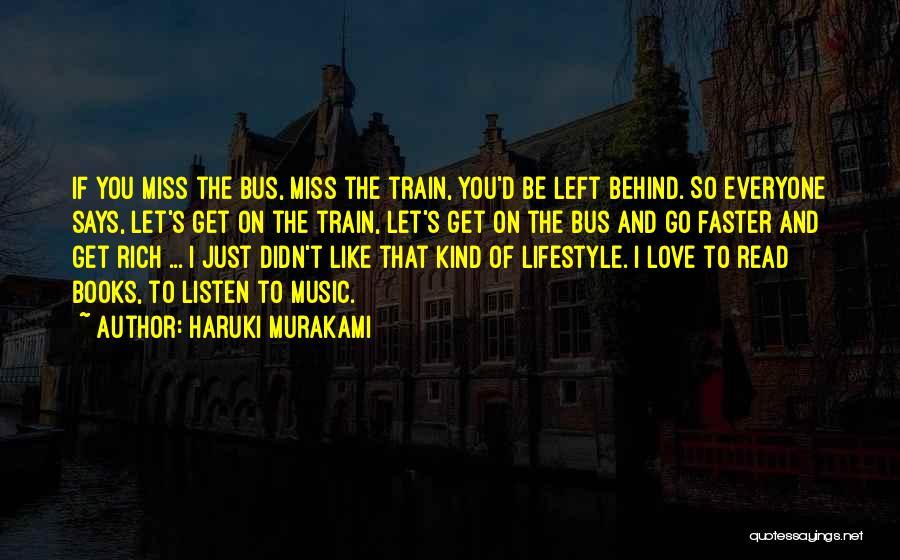 Miss And Love Quotes By Haruki Murakami