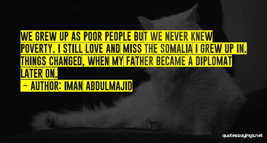 Miss And Love Quotes By Iman Abdulmajid