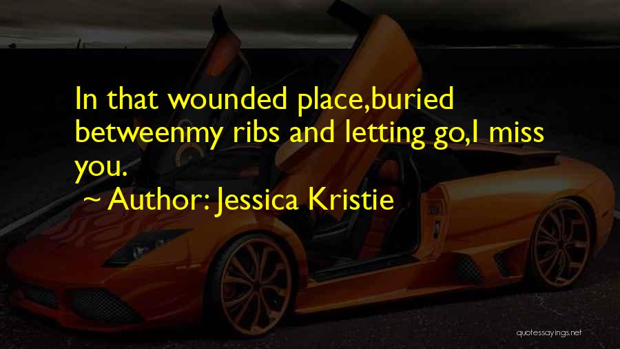 Miss And Love Quotes By Jessica Kristie