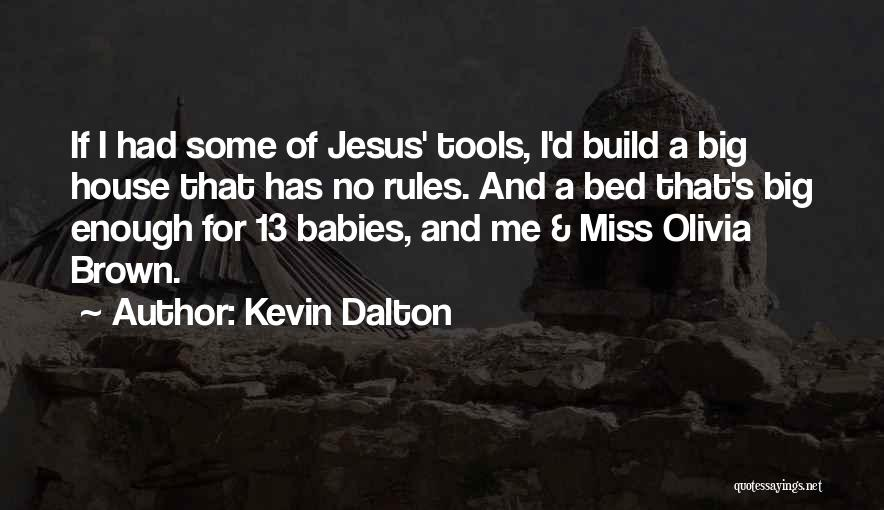 Miss And Love Quotes By Kevin Dalton
