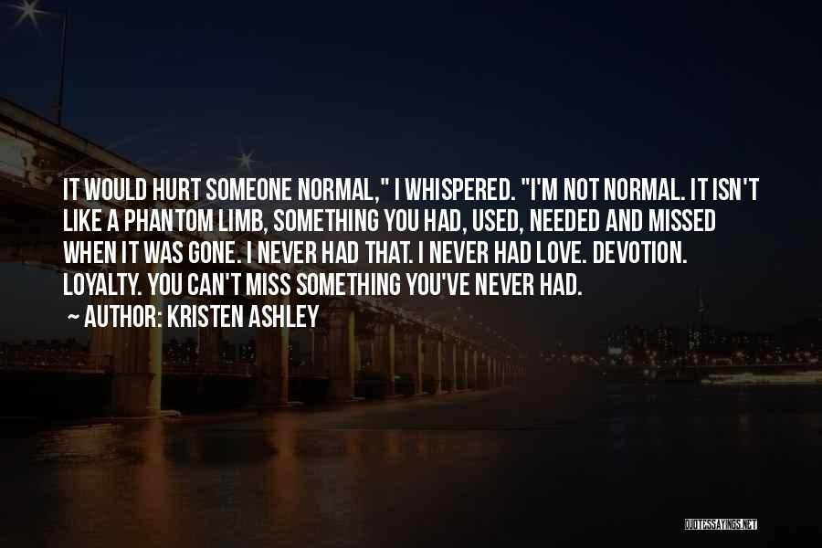 Miss And Love Quotes By Kristen Ashley