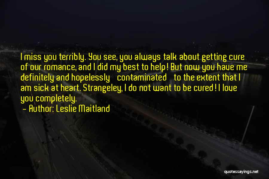 Miss And Love Quotes By Leslie Maitland