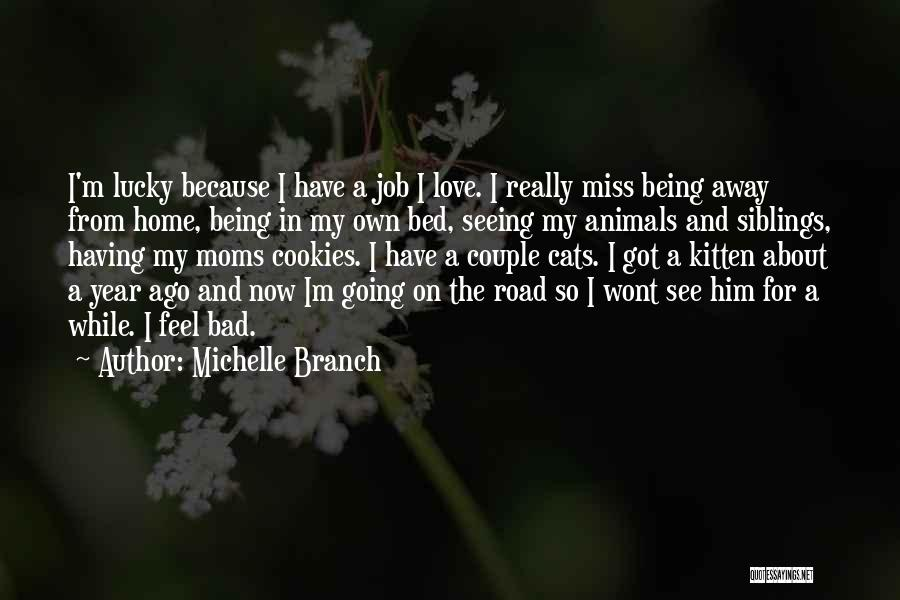 Miss And Love Quotes By Michelle Branch