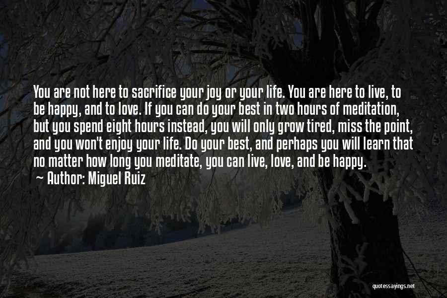 Miss And Love Quotes By Miguel Ruiz