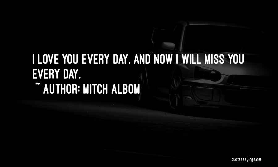 Miss And Love Quotes By Mitch Albom