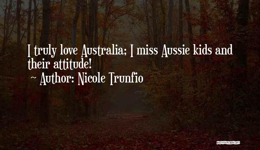 Miss And Love Quotes By Nicole Trunfio