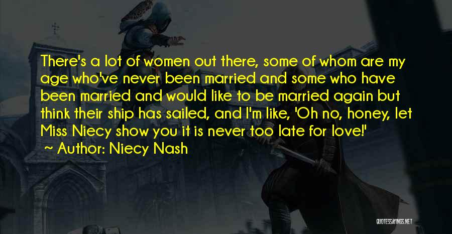 Miss And Love Quotes By Niecy Nash
