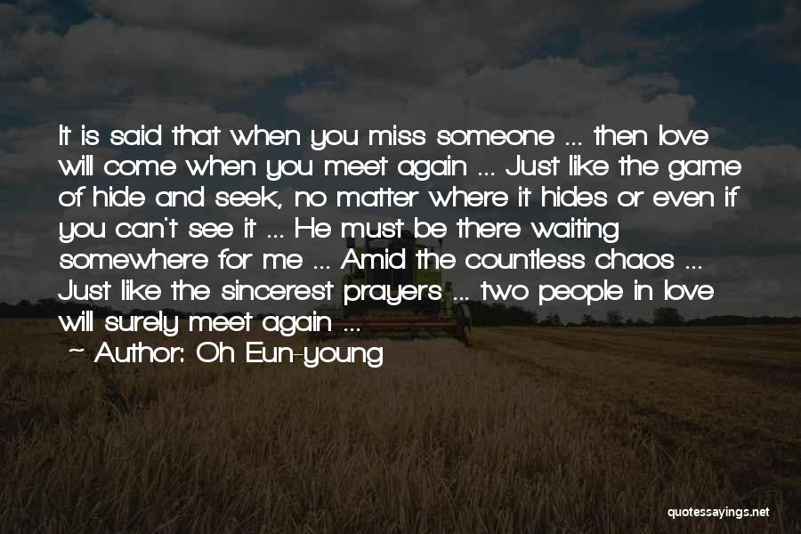 Miss And Love Quotes By Oh Eun-young