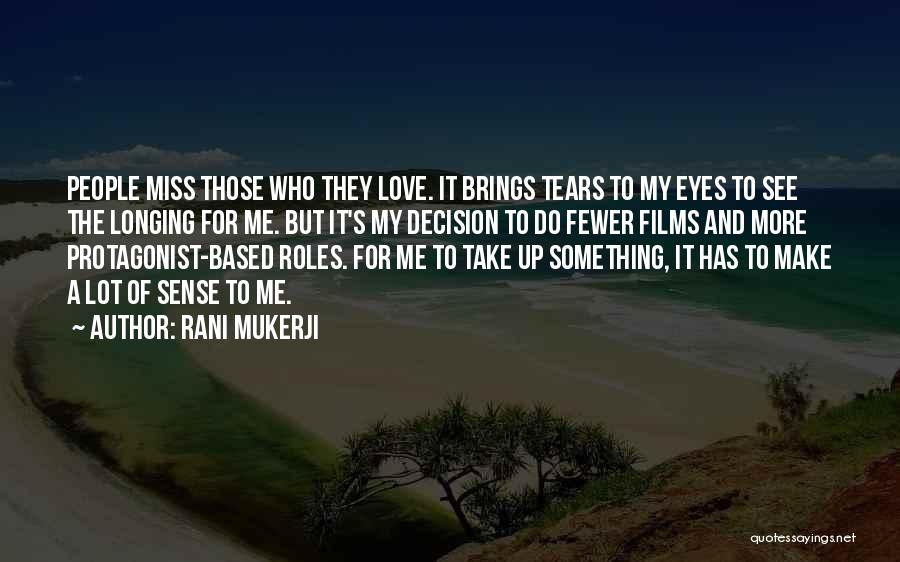 Miss And Love Quotes By Rani Mukerji