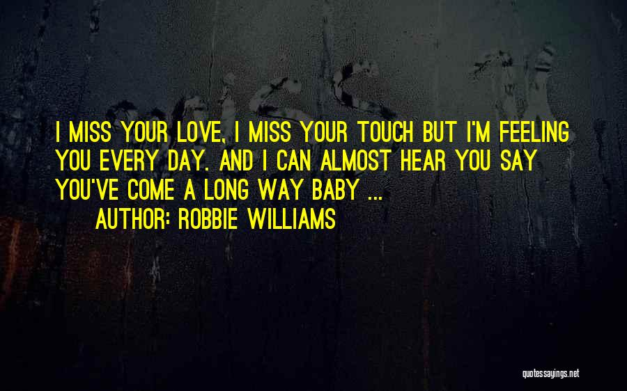 Miss And Love Quotes By Robbie Williams