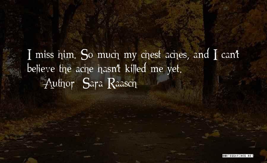 Miss And Love Quotes By Sara Raasch