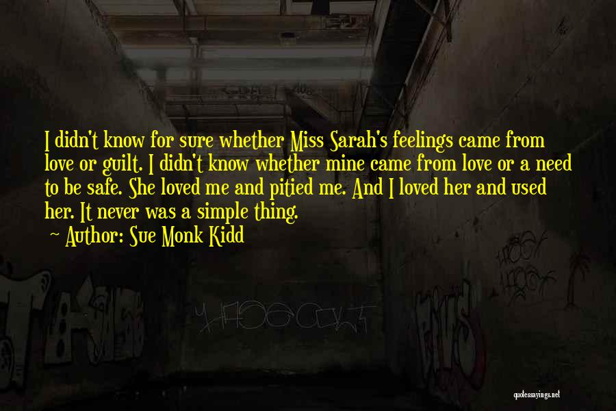 Miss And Love Quotes By Sue Monk Kidd