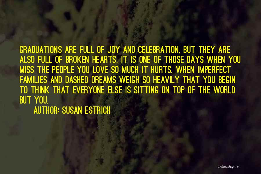 Miss And Love Quotes By Susan Estrich