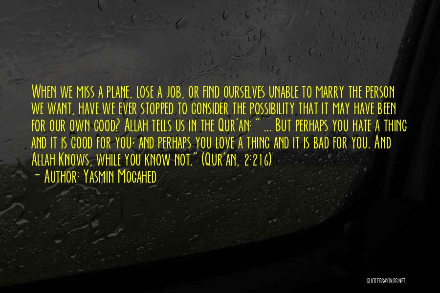 Miss And Love Quotes By Yasmin Mogahed