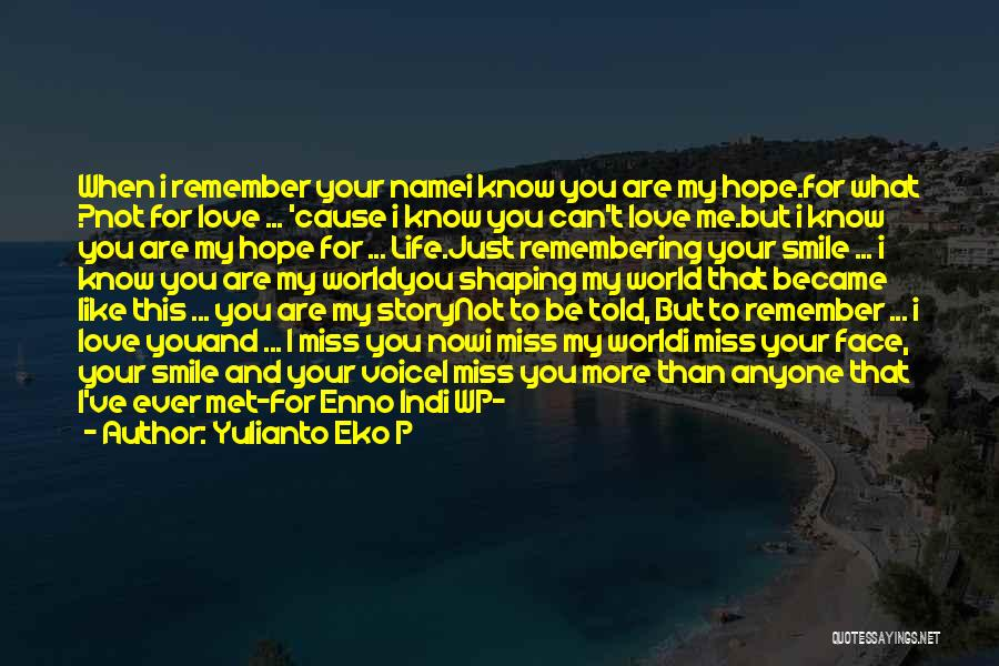 Miss And Love Quotes By Yulianto Eko P