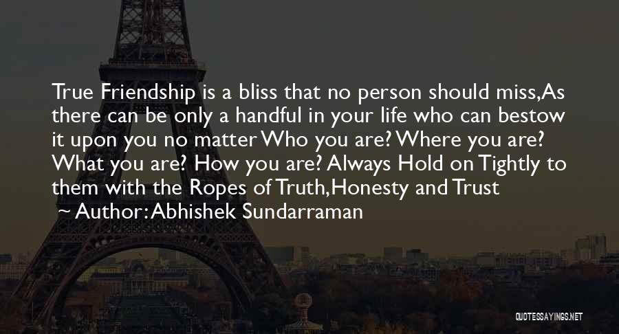 Miss Friendship Quotes By Abhishek Sundarraman