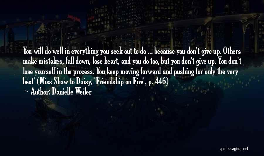 Miss Friendship Quotes By Danielle Weiler