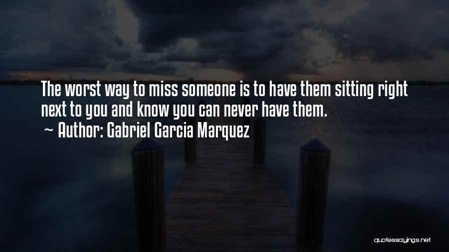 Miss Friendship Quotes By Gabriel Garcia Marquez