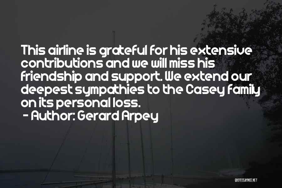 Miss Friendship Quotes By Gerard Arpey