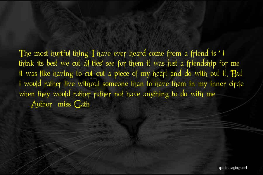 Miss Friendship Quotes By Miss Gath