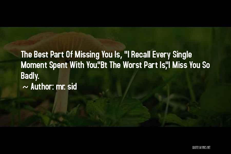 Miss Friendship Quotes By Mr. Sid
