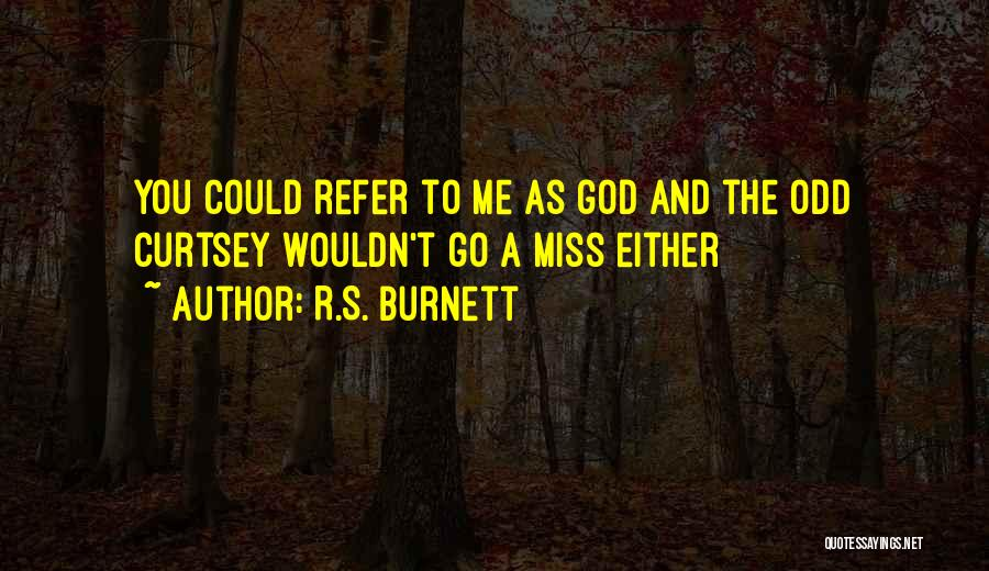 Miss Friendship Quotes By R.S. Burnett