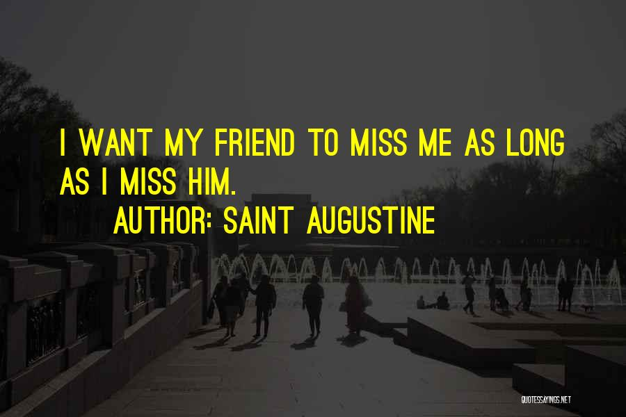 Miss Friendship Quotes By Saint Augustine