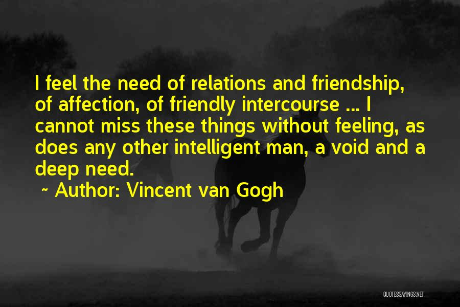 Miss Friendship Quotes By Vincent Van Gogh