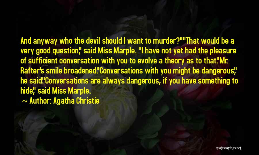 Miss Our Conversation Quotes By Agatha Christie