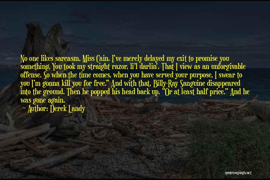 Miss Our Conversation Quotes By Derek Landy