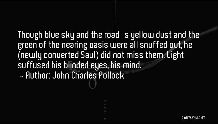 Miss Our Conversation Quotes By John Charles Pollock