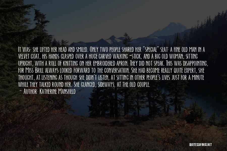 Miss Our Conversation Quotes By Katherine Mansfield