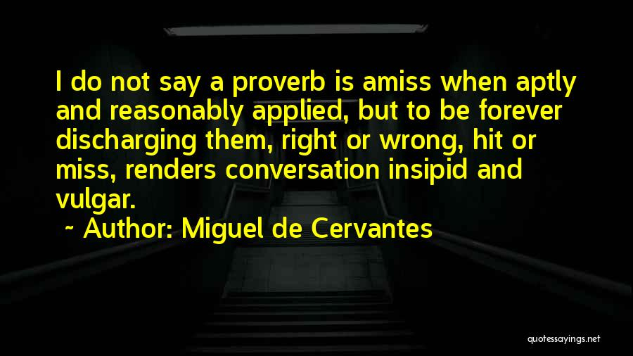 Miss Our Conversation Quotes By Miguel De Cervantes