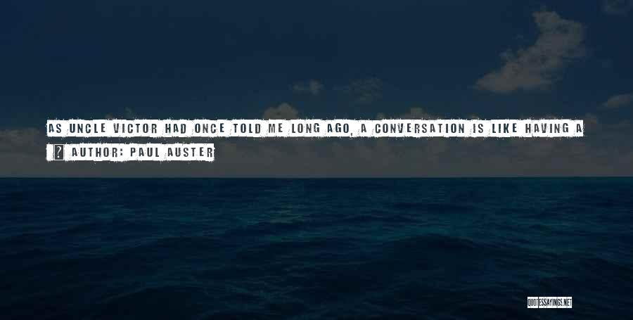 Miss Our Conversation Quotes By Paul Auster