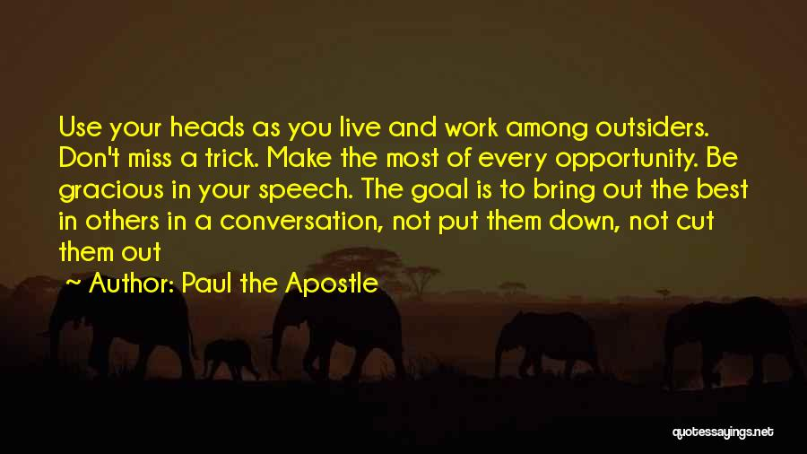 Miss Our Conversation Quotes By Paul The Apostle
