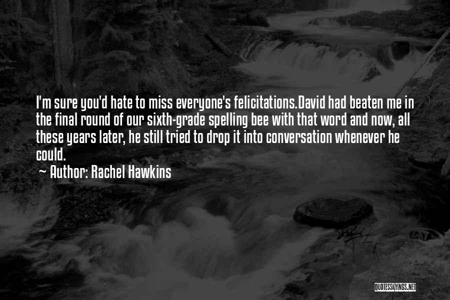 Miss Our Conversation Quotes By Rachel Hawkins