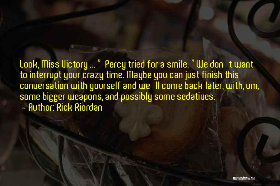 Miss Our Conversation Quotes By Rick Riordan