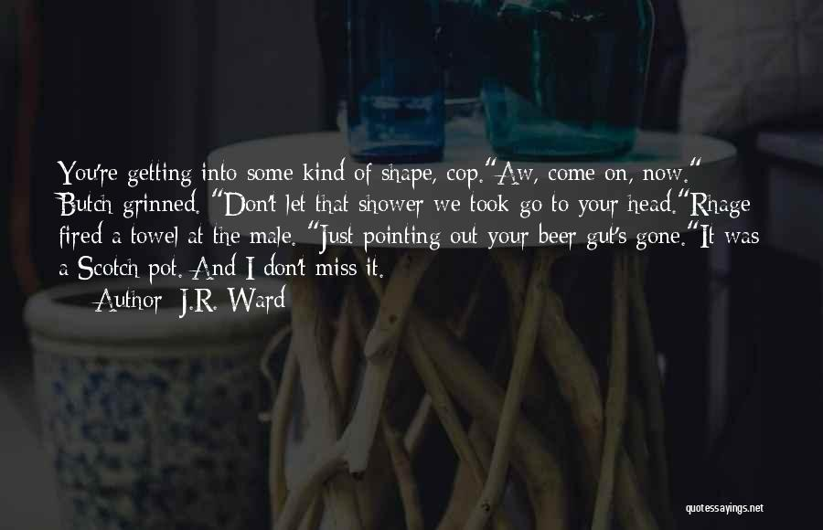 Miss Our Friendship Quotes By J.R. Ward