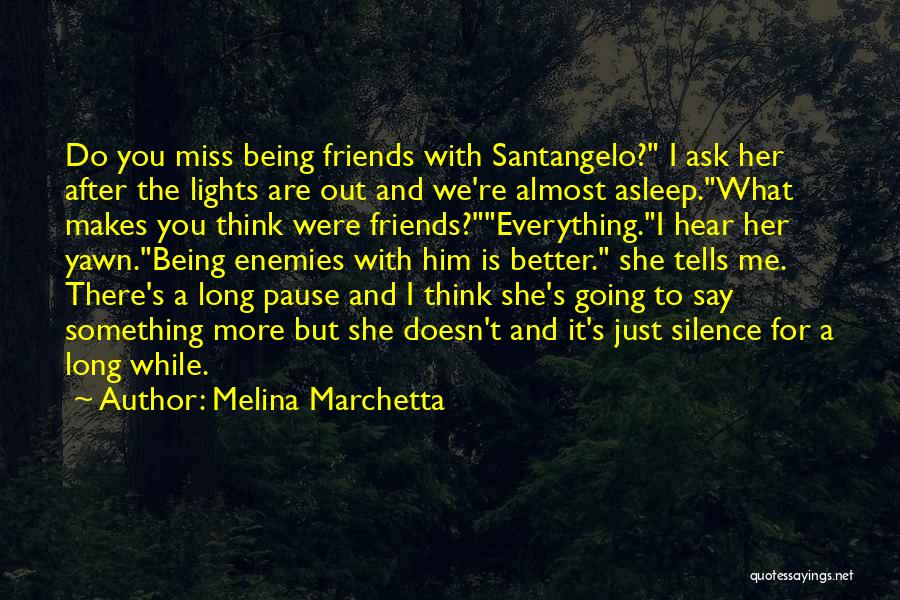 Miss Our Friendship Quotes By Melina Marchetta