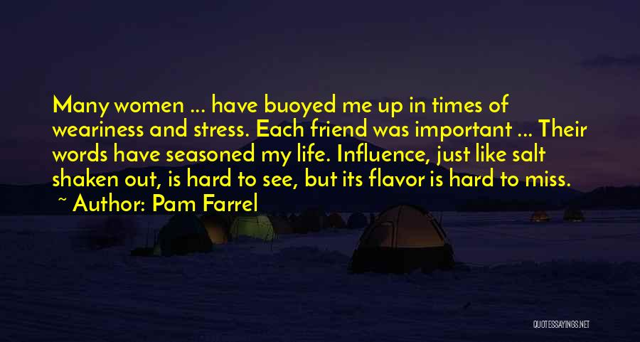 Miss Our Friendship Quotes By Pam Farrel