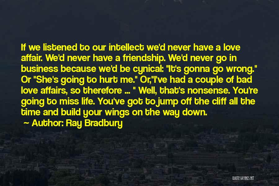 Miss Our Friendship Quotes By Ray Bradbury