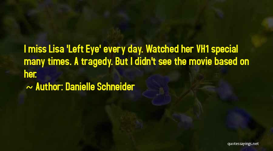 Miss Someone Special Quotes By Danielle Schneider